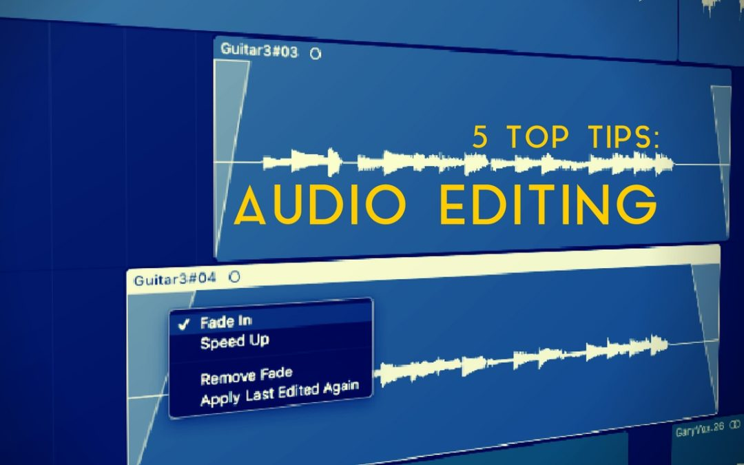 5 Top Tips: Audio Editing